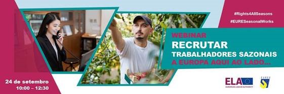"Webinar ""Recrutar trabalhadores sazonais: a Europa aqui ao lado…"""